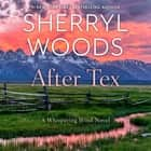 After Tex audiobook by Sherryl Woods