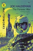 The Forever War - Forever War Book 1 eBook by Joe Haldeman