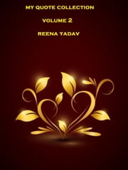 My Quote Collection: Volume 2 ebook by Reena Yadav