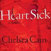 Heartsick - A Thriller audiobook by Chelsea Cain