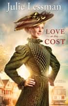 Love at Any Cost (The Heart of San Francisco Book #1) - A Novel ebook by Julie Lessman