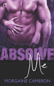 Absolve Me ebook by Morgaine Cameron