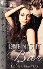 One Night in a Bar ebook by Louisa Masters