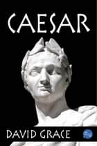 Caesar ebook by David Grace