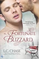 A Fortunate Blizzard ebook by L.C. Chase