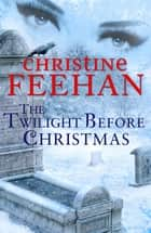The Twilight Before Christmas ebook by