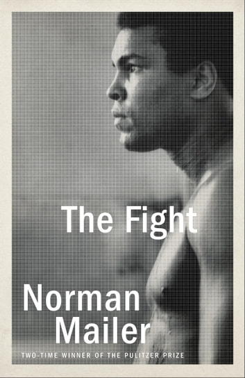 The Fight ebook by Norman Mailer