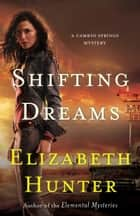 Shifting Dreams: A Cambio Springs Mystery ebook by Elizabeth Hunter