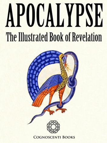 Apocalypse: The Illustrated Book of Revelation ebook by Andrew Forbes,David Henley