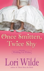 Once Smitten, Twice Shy ebook by Lori Wilde