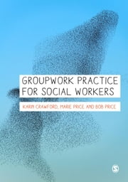 Groupwork Practice for Social Workers ebook by Karin Crawford,Marie Price,Bob Price