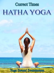 Hatha Yoga - Revised Edition of Original Version ebook by Yoga Swami Svatmarama