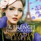 The French Photographer audiobook by Natasha Lester