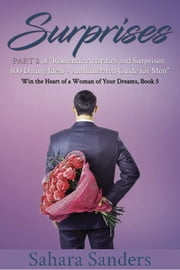 Surprises - Win The Heart Of A Woman Of Your Dreams, #5 ebook by Sahara S. Sanders
