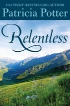 Relentless ebook by Patricia Potter