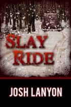 Slay Ride ebook by Josh Lanyon