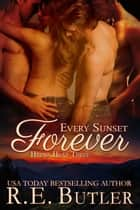Every Sunset Forever (Hyena Heat Three) ebook by