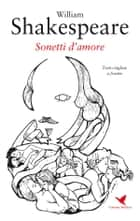 Sonetti d'amore ebook by William Shakespeare