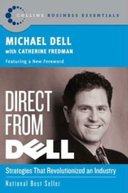 Direct From Dell - Strategies that Revolutionized an Industry ebook by Michael Dell, Catherine Fredman