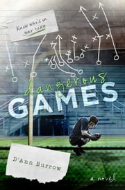 Dangerous Games ebook by D'Ann Burrow