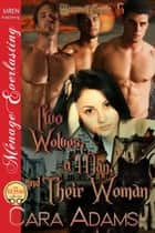 Two Wolves, a Man, and Their Woman ebook by
