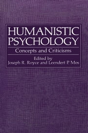 Humanistic Psychology - Concepts and Criticisms ebook by