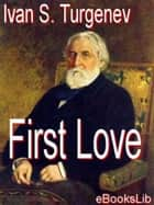 First Love ebook by Ivan S. Turgenev