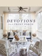 Devotions from the Front Porch ebook by Thomas Nelson