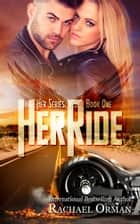 Her Ride ebook by Rachael Orman
