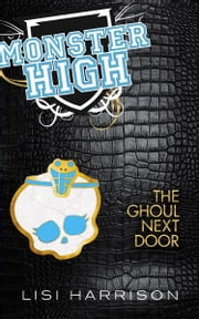 The Ghoul Next Door - Book 2 ebook by Lisi Harrison