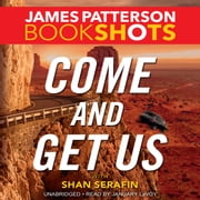 Come and Get Us audiobook by James Patterson