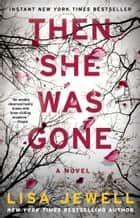Then She Was Gone - A Novel ekitaplar by Lisa Jewell