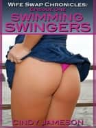 Swimming Swingers (A Wife Swap Erotica Story) ebook by Cindy Jameson