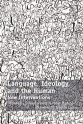Language, Ideology, and the Human - New Interventions ebook by