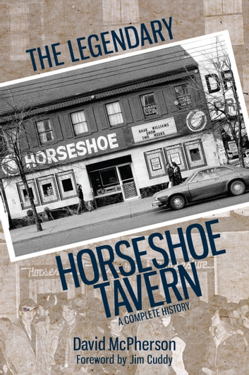 The Legendary Horseshoe Tavern - A Complete History ebook by David McPherson