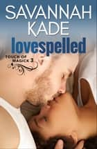 LoveSpelled ebook by Savannah Kade