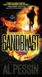 Sandblast - A Gripping New Military Thriller ebook by Al Pessin