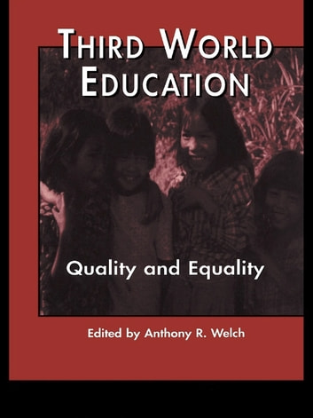Third World Education - Quality and Equality eBook by Anthony R. Welch