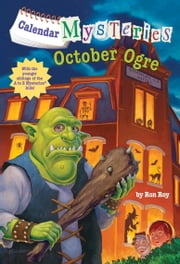 Calendar Mysteries #10: October Ogre ebook by Ron Roy,John Steven Gurney