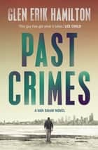 Past Crimes ebook by Glen Erik Hamilton