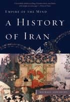 A History of Iran ebook by Michael Axworthy