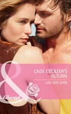 Cade Coulter's Return (Mills & Boon Cherish) (Big Sky Brothers, Book 1) ebook by Lois Faye Dyer