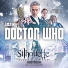 Doctor Who: Silhouette - A 12th Doctor Novel audiobook by Justin Richards