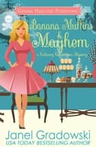 Banana Muffins & Mayhem ebook by Janel Gradowski