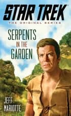 Star Trek: The Original Series: Serpents in the Garden ebook by Jeff Mariotte