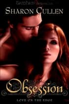 Obsession ebook by Sharon Cullen