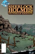 Sherlock Holmes: Victorian Knights #3 ebook by Ken Janssens, Matt Martin