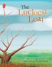 The Luckiest Leaf ebook by W.Curt Vincent