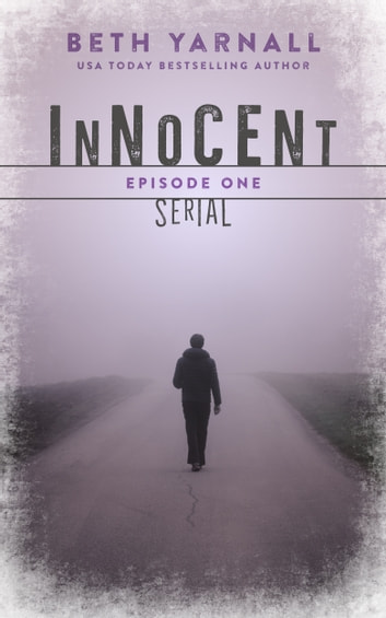 Innocent Serial Episode One ebook by Beth Yarnall