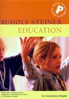 Education - An Introductory Reader ebook by Rudolf Steiner, C. von Arnim